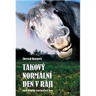 Takový normální den v ráji: aneb Příběhy veterinářovy ženy - Kniha