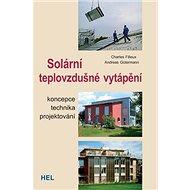 Solární teplovzdušné vytápění: Koncepce technika projektování - Kniha