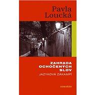 Zahrada ochočených slov: Jazyková zákampí - Kniha