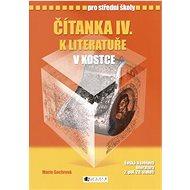 Čítanka IV. k literatuře v kostce pro střední školy: Přepracované vydání 2007