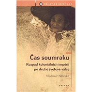 Čas soumraku: Rozklad koloniálních impérií po 2. světové válce - Kniha