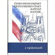 Česko-francouzský, francouzsko český kapesní slovník: s výslovností - Kniha