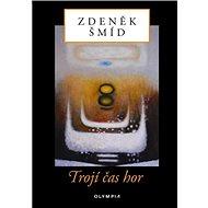 Trojí čas hor - Kniha