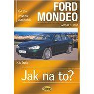 Ford Mondeo od 11/92 do 11/00: Údržba a opravy automobilů č. 29 - Kniha