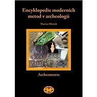 Encyklopedie moderních metod v archeologii: Slovník pro archeology I Archeometrie