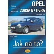 Opel Corsa B/Tigra od 3/93 - 8/00: Údržba a opravy automobilů č. 23. - Kniha