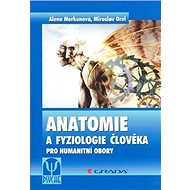 Anatomie a fyziologie člověka: Pro humanitní obory - Kniha