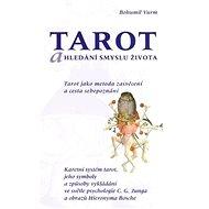Tarot a hledání smyslu života - Kniha