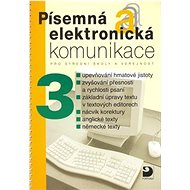 Písemná a elektronická komunikace 3: pro střední školy a veřejnost - Kniha