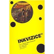 Inkvizice: Stručné dějiny hanebnosti - Kniha