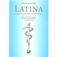 Latina pro střední zdravotnické školy: Úvod do latinské terminologie - Kniha
