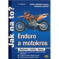 Enduro a motokros: Údržba, ošetřování a opravy dvoutaktů i čtyřtaktů - Kniha