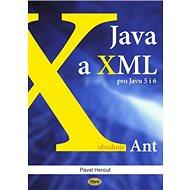 Java a XML: Pro Javu 5 i 6 - Kniha