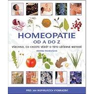 Homeopatie od A do Z: Všechno, co chcete vědět o této léčebné metodě… - Kniha