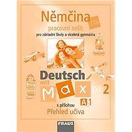 Němčina Deutsch mit Max A1/díl 2: Pracovní sešit s přílohou Přehled učiva - Kniha