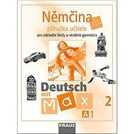 Kniha Němčina A1/díl 2 Příručka učitele Deutsch mit Max - Kniha