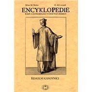 Encyklopedie řádů a kongregací českých zemí II.díl: Řeholní kanovníci 1.svazek - Kniha