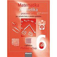 Matematika Aritmetika 6: Pracovní sešit pro ZŠ a víceletá gymnázia - Kniha