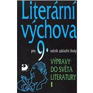 Literární výchova pro 9.ročník základní školy: Výpravy do světa literatury I. - Kniha
