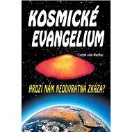 Kosmické evangelium: Hrozí nám neodvratná zkáza? - Kniha