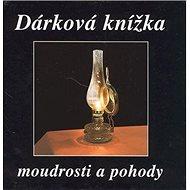 Dárková knížka moudrosti a pohody - Kniha