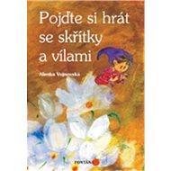 Pojďte si hrát se skřítky a vílami - Kniha