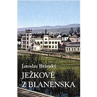 Ježkové z Blanenska - Kniha