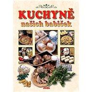 Kuchyně našich babiček - Kniha