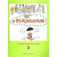 Opakuji si o prázdninách 2: Knížka pro děti, které ukončily 2. ročník základní školy - Kniha