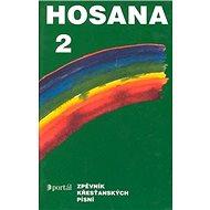Hosana 2: Zpěvník křesťanských písní - Kniha