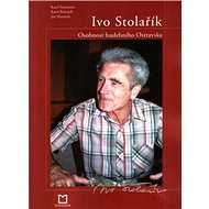 Ivo Stolařík: osobnost hudebního Ostravska - Kniha