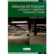 Průmyslové podlahy a podlahy v objektech pozemních staveb - Kniha