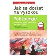 Jak se dostat na vysokou Politologie: Mezinárodní vztahy, teritoriální a evropská studia - Kniha