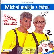 Michal maluje s tátou: Učíme se kreslit + DVD - Kniha