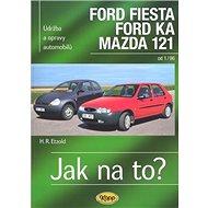 Ford Fiesta, Ford Ka, Mazda 121 od 1/96: Údržba a opravy automobilů č. 52 - Kniha