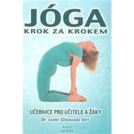 Jóga krok za krokem: Učebnice pro učitele a žáky - Kniha