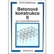 Betonové konstrukce II pro 4. ročník SPŠ stavebních - Kniha
