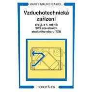 Vzduchotechnická zařízení: Pro 3.a 4. ročník SPŠ stavebních studijního oboru TZB - Kniha