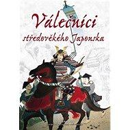 Válečníci středověkého Japonska - Kniha