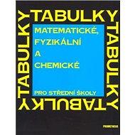 Matematické, fyzikální a chemické tabulky pro střední školy - Kniha