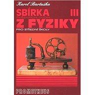 Sbírka řešených úloh z fyziky pro střední školy III.: Elektřina a magnetismus - Kniha