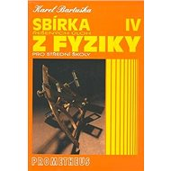 Sbírka řešených úloh z fyziky pro střední školy IV.: Optika, Speciální teorie relativity, Fyzika mik - Kniha