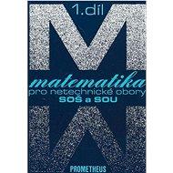 Matematika pro netechnické obory SOŠ a SOU 1.díl:  +CD - Kniha