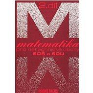 Matematika pro netechnické obory SOŠ a SOU 2.díl - Kniha