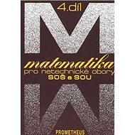 Matematika pro netechnické obory SOŠ a SOU 4.díl - Kniha