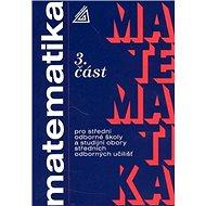 Matematika pro SOŠ a studijní obory SOU 3.část - Kniha
