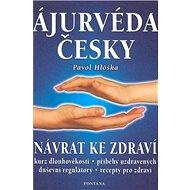 Ájurvéda česky: Návrat ke zdraví - Kniha