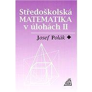 Středoškolská matematika v úlohách II - Kniha