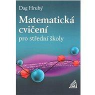 Matematická cvičení pro střední školy - Kniha