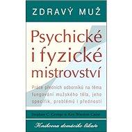 Zdravý muž Psychické i fyzické mistrovství - Kniha
